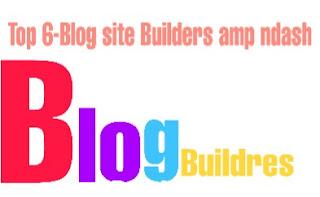 Top 6-Blog site Builders & amp ndash