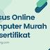 Kursus Online komputer murah bersertifikat