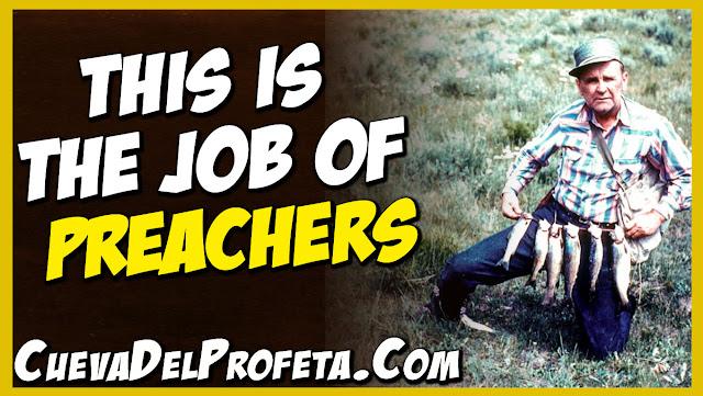 This is the job of preachers - William Marrion Branham Quotes