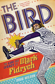 http://www.amazon.com/The-Bird-Life-Legacy-Fidrych/dp/1250004926