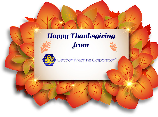 Happy Thanksgiving from Electron Machine Corporation