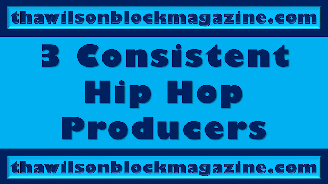 PODCAST: Mistah Wilson lists 3 Hip Hop Producers who make consistently good beats.