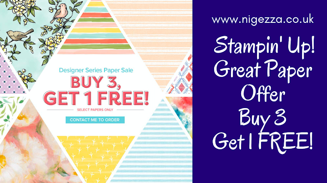 Nigezza Creates with Stampin Up great paper offer Buy 3 get 4th FREE