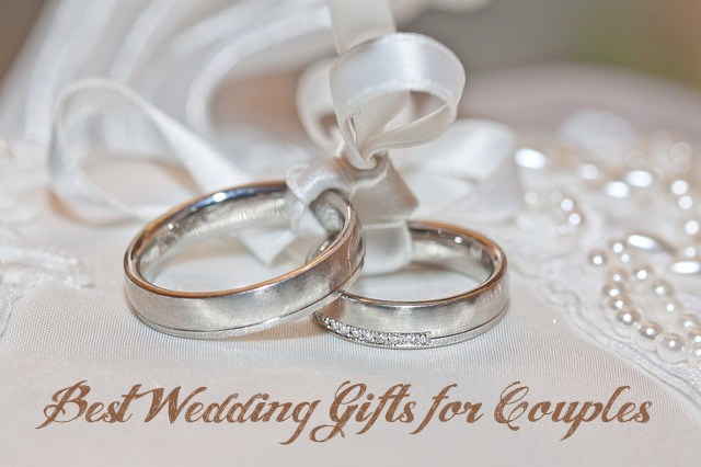 Best Wedding Gifts For Couples