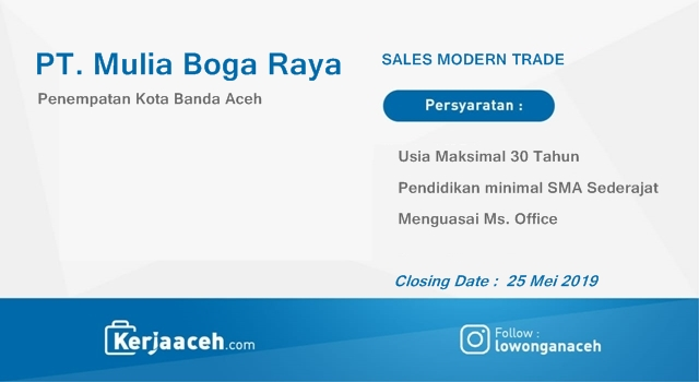 Lowongan Kerja Aceh Terbaru 2019 SMA Gaji di atas 5 Juta Pada PT Mulia Boga Raya Banda Aceh