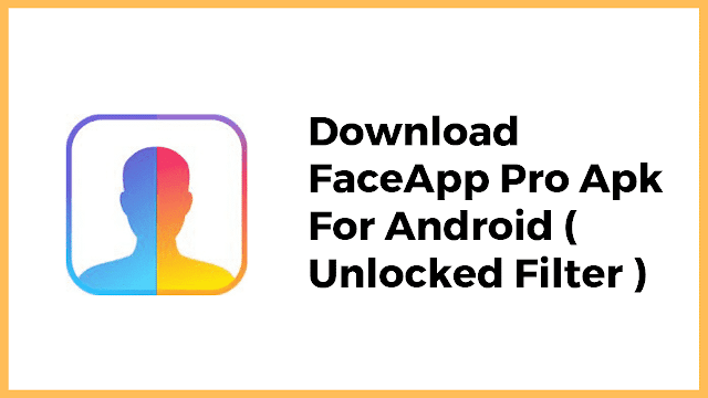 FaceApp Mod Apk Latest Version 3.3.4.1 Unlocked Pro