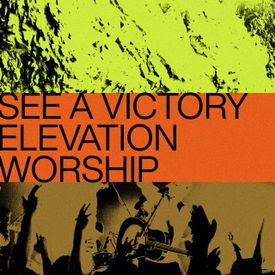 Elevation Worship - See A Victory Lyrics