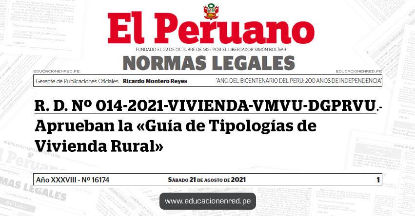 R. D. Nº 014-2021-VIVIENDA-VMVU-DGPRVU.- Aprueban la «Guía de Tipologías de Vivienda Rural»
