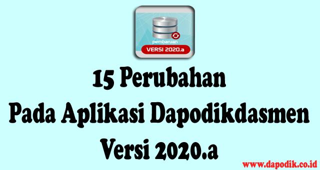 15 Perubahan Pada Aplikasi Dapodikdasmen Versi 2020.a