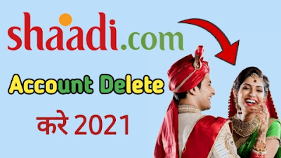 How to delete Shaadi account from website, Shadi com ka account delete kaise kare, shadi.com profile delete Kaise kare