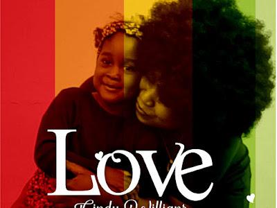 "DOWNLOAD MP3: Cindy Williams – ""Love"" || @iamcindywilliam"