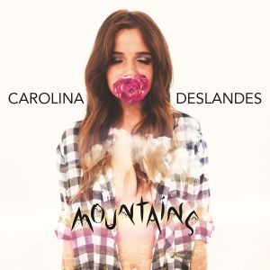 Mountains - Carolina Deslandes, Agir
