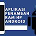 Aplikasi Penambah RAM Android Berikut Atasi Masalah Penurunan Performa Smartphone