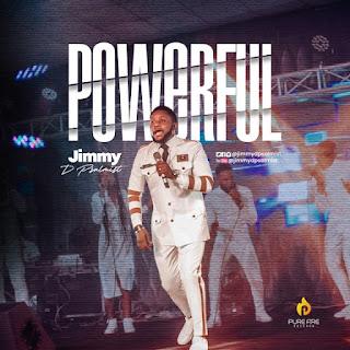DOWNLOAD: Jimmy D Psalmist - Powerful (Live) [Mp3, Lyrics & Video]