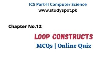 loop constructs mcqs online quiz, while loop, do while loop, for loop, nested loop