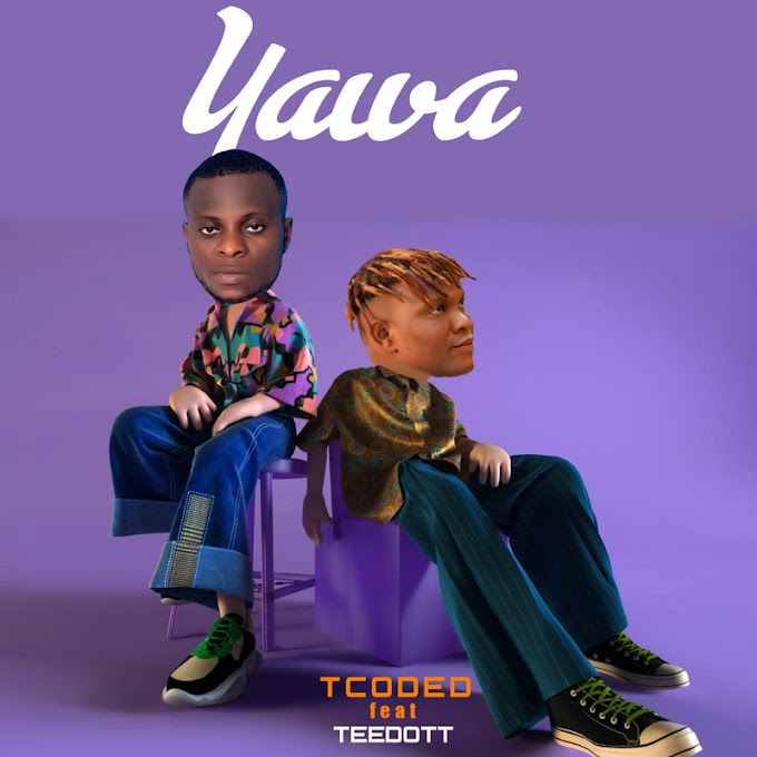[Music] TCoded ft Teedot – Yawa.mp3