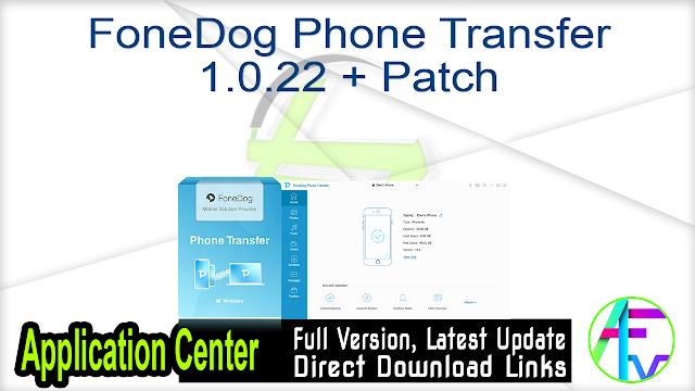 FoneDog Phone Transfer 1.0.22 + Patch