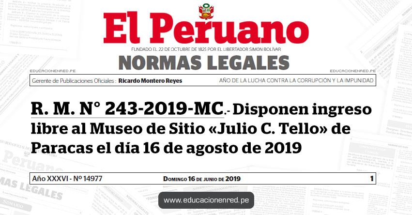 R. M. N° 243-2019-MC - Disponen ingreso libre al Museo de Sitio «Julio C. Tello» de Paracas el día 16 de agosto de 2019 - www.cultura.gob.pe