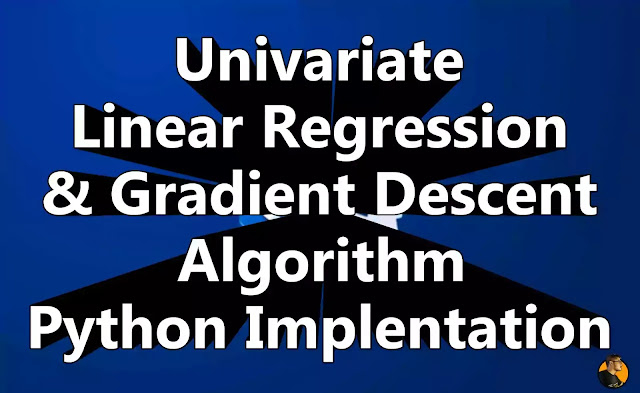 Univariate Linear Regression & Gradient Descent Algorithm Implementation | Python | Machine Learning | Andrew Ng