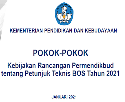 Kebijakan Rancangan Permendikbud tentang Petunjuk Teknis BOS Tahun 2021