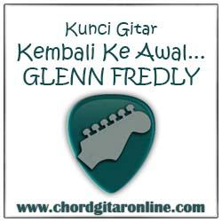 Chord Kunci Gitar Kembali Ke Awal Glenn Fredly