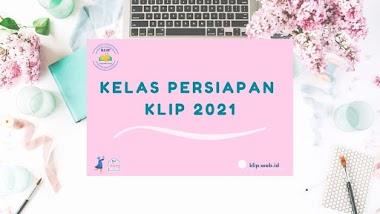 Kelas Persiapan KLIP 2021
