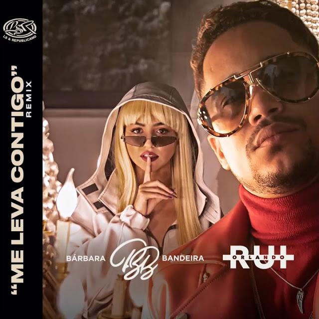 Rui Orlando - Me Leva Contigo (REMIX) Feat Barbara Bandeira