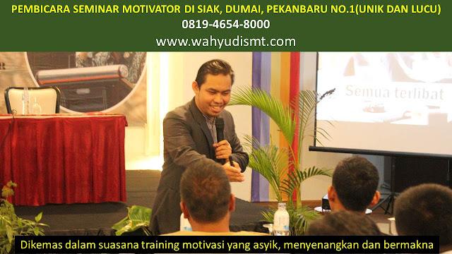 PEMBICARA SEMINAR MOTIVATOR DI SIAK, DUMAI, PEKANBARU NO.1,  Training Motivasi di SIAK, DUMAI, PEKANBARU, Softskill Training di SIAK, DUMAI, PEKANBARU, Seminar Motivasi di SIAK, DUMAI, PEKANBARU, Capacity Building di SIAK, DUMAI, PEKANBARU, Team Building di SIAK, DUMAI, PEKANBARU, Communication Skill di SIAK, DUMAI, PEKANBARU, Public Speaking di SIAK, DUMAI, PEKANBARU, Outbound di SIAK, DUMAI, PEKANBARU, Pembicara Seminar di SIAK, DUMAI, PEKANBARU