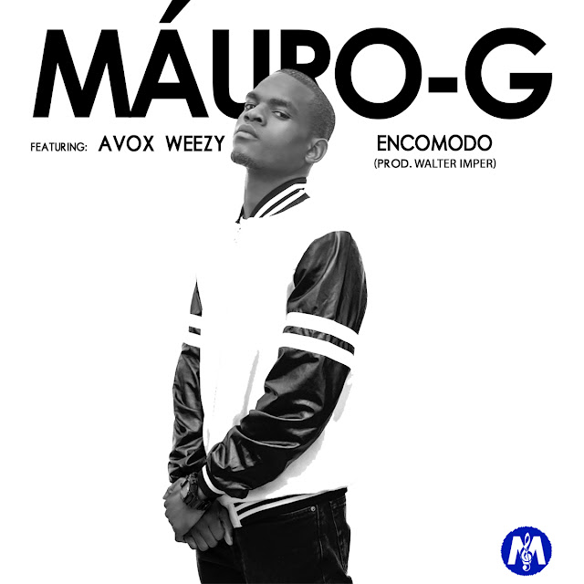 Máuro G - Encomodo (Feat. Avox Weezy)