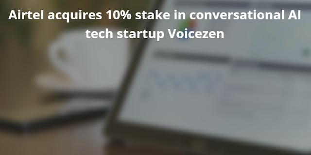 Airtel acquires 10% stake in conversational AI tech startup Voicezen