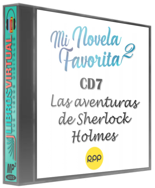 Mi Novela Favorita 2: CD7 – Las aventuras de Sherlock Holmes
