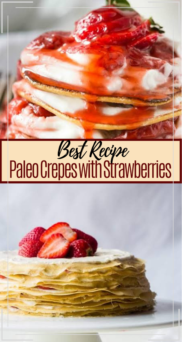 Paleo Crepes with Strawberries #desserts #cakerecipe #chocolate #fingerfood #easy