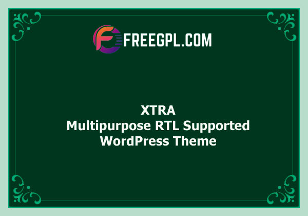 XTRA - Multipurpose WordPress Theme + RTL Nulled Download Free