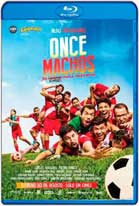 Once Machos (2017) HD 720p Latino