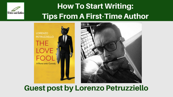 How To Start Writing: Tips From A First-Time Author, Guest post by Lorenzo Petruzziello @lorenzomagnus @iReadBookTours