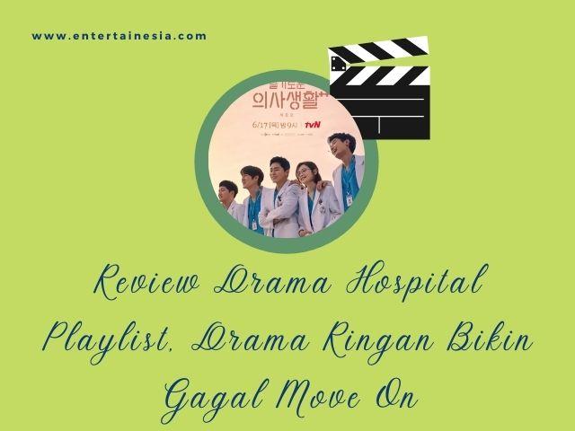 review drama hospital playlist