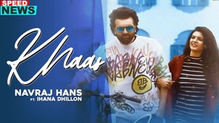 Khaas (News) Lyrics - Navraj Hans ft. Ihana Dhillon
