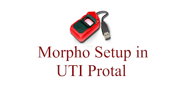 How to Setup Morpho device in UTI Portal Latest and Easy Process