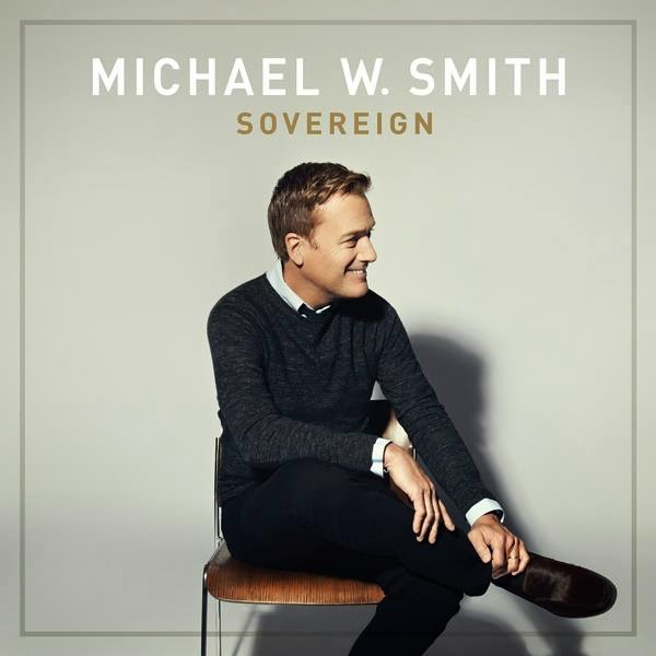 Michael W. Smith - Sovereign 2014 English Christian Album Download