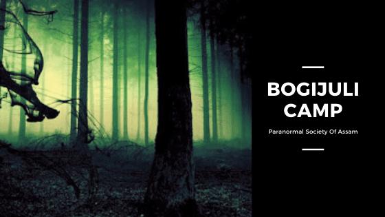 Bogijuli camp Haunted Or Not | Haunted Picnic Spot In Assam