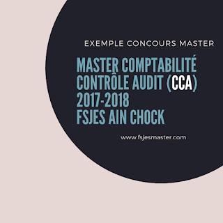 Exemple Concours d'accès au Master Comptabilité Contrôle Audit (CCA) 2017-2018 - Fsjes Ain Chock