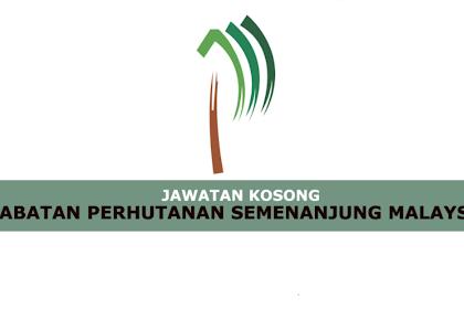 Jawatan Kosong Terkini Jabatan Perhutanan Semenanjung Malaysia | Tarikh Tutup: 23 Jun 2019