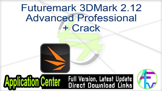 Futuremark 3DMark 2.12 Advanced Professional + Crack