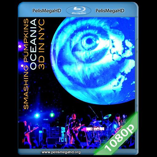 THE SMASHING PUMPKINS 3D OCEANIA LIVE IN NYC (2013) FULL 1080P HD MKV ESPAÑOL LATINO