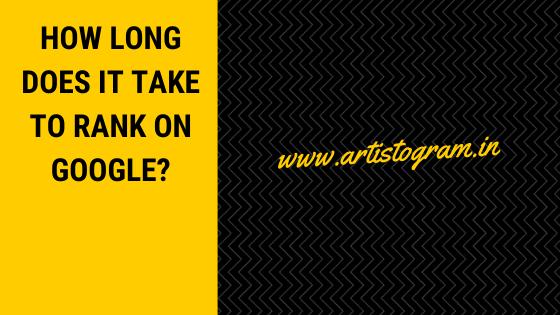 https://www.artistogram.in/2020/02/how-long-does-it-take-to-rank-on-google.html