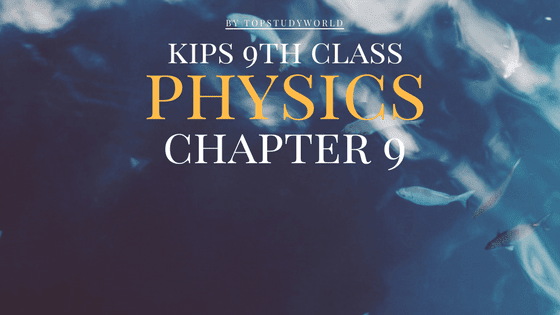 KIPS 9th Class Physics Notes for Chapter 9 (With PDF) | Top