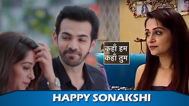 Mindblowing Twist : Rohit's anokha andaaj to impress Suman to marry Sonakshi in Kahan Hum Kahan Tum