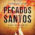 Opinião: Pecados Santos, de Nuno Nepomuceno