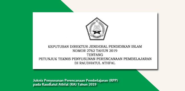 Juknis Penyusunan Perencanaan Pembelajaran (RPP) pada Raudlatul Athfal (RA) Tahun 2019