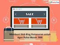 Membuat Web Blog Pemasaran untuk Agen Pulsa Murah 3500